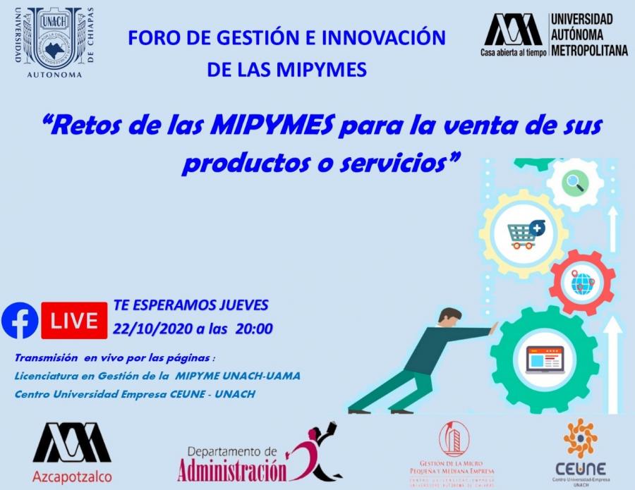 Foro de Gestión e Innovación de las MIPyMEs: Retos de las MIPYMES para la venta de sus productos y/o servicios.