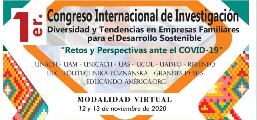 1er. Congreso Internacional de Investigación. Diversidad y Tendencias  en Empresas Familiares para el Desarrollo Sostenible. Retos y Perspectivas ante el COVID-19.